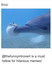 Memes Hilarious - boop is a must follow for hilarious memes funny meme on me me