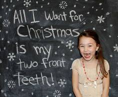 all i want for is my two front teeth our