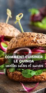 comment cuisiner le quinoa recettes le quinoa recettes au quinoa et bienfaits du quinoa pour la