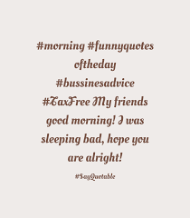 good morning hope quote quote about morning funnyquotes oftheday bussinesadvice