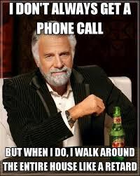Retard Memes - getting a phone call