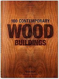 100 contemporary wood buildings bibliotheca universalis