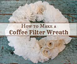 how to make wreaths how to make a coffee filter wreath with burlap roses