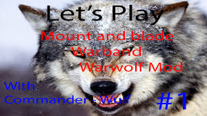 mount and blade warband warwolf mod part 1