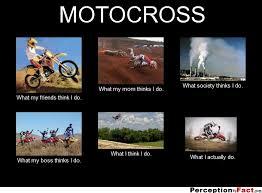 Motocross Meme - motocross what people think i do what i really do