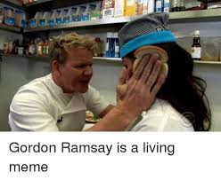 Chef Ramsy Meme - ouaa 다 gordon ramsay is a living meme dank meme on me me