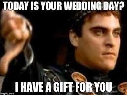 Wedding Day Meme - downvoting roman memes imgflip