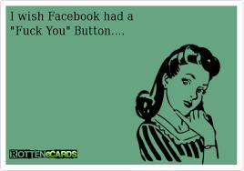 Funny Fuck You Memes - funny facebook fuck you button the single girl survival guide