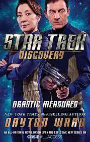 discovery novel 2 dayton ward u0027s drastic measures trekcore blog