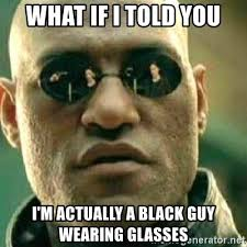 Black Glasses Meme - black guy with glasses meme mne vse pohuj