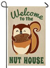 Decorative Holiday Flags Burlap Welcome To The Nuthouse Squirrel Decorative Garden Flag I