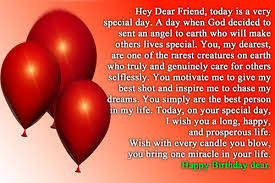 hey dear friend today is a best friend birthday wishes