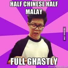 Malay Meme - half chinese half malay 9gag