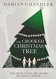 the crooked christmas tree the beautiful meaning of jesus u0027 birth