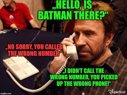 Wrong Number Meme - hello is batman there no sorry you called the wrong number