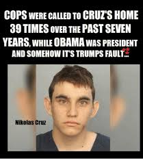 Cruz Meme - cops were called to cruz s home 39 times over the past seven years