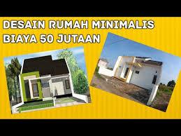 membuat rumah biaya 50 juta desain rumah minimalis 50 jutaan part 1 youtube