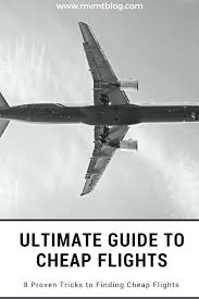 the ultimate guide on how to find cheap flights dang finding cheap flights 5 tips for finding cheap flights from the to
