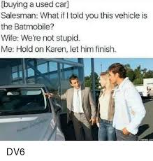 Pictures Used For Memes - 25 best memes about used car salesman used car salesman memes