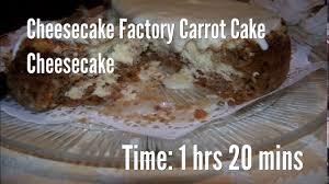 cheesecake factory carrot cake cheesecake recipe youtube