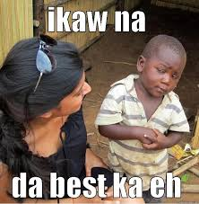 Ikaw Na Meme - your the one quickmeme