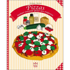 atelier cuisine pour enfant pizzas atelier cuisine pour les enfants livre eveil et 1er age
