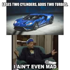 Made Meme - new ford gt meme i made
