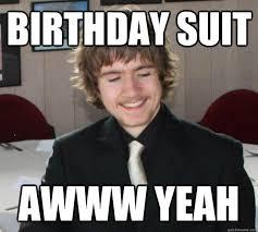 Suit Meme - birthday suit awww yeah suited dave quickmeme