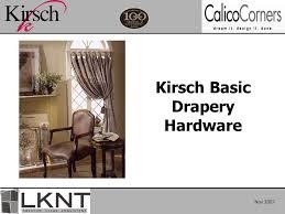 Kirsch Drapery Hardware Parts Kirsch Basic Drapery Hardware Ppt Video Online Download