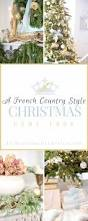 Country Christmas Home Decor by French Country Christmas Home Tour Blue Holiday Decor Ideas