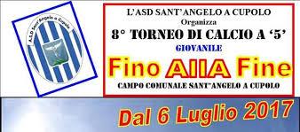 santangelo a cupolo sant angelo a cupolo domani al via l ottava edizione torneo