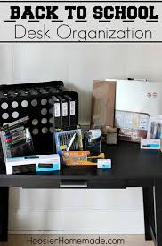 How To Keep Your Desk Organized Back To School Desk Organization Hoosier