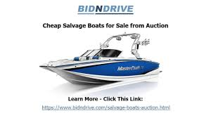 used u0026 salvage boats for sale from auctions bid n drive youtube