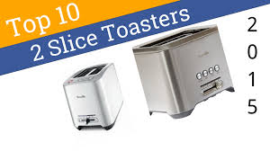 Two Slice Toaster Reviews 10 Best 2 Slice Toasters 2015 Youtube