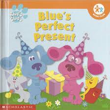 blue u0027s perfect present blue u0027s clues nick jr book club kitty