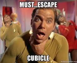 Cubicle Meme - must escape cubicle captain kirk choking make a meme