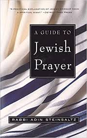 adin steinsaltz books a guide to prayer rabbi adin steinsaltz 9780805211474