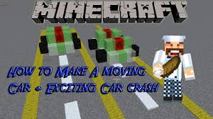 how to make a simple working car in minecraft car crash youtube