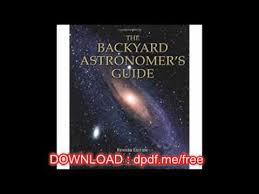 backyard astronomers guide the backyard astronomer s guide youtube