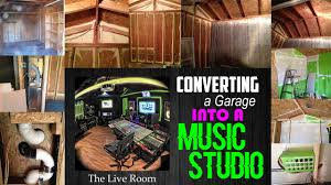 the live room converting a garage into a music studio youtube