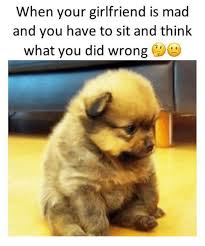 Mad Girlfriend Meme - when your girlfriend is mad and you have to sit and think what you