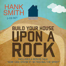 build your house amazon com build your house upon a rock 9781524400057 hank smith