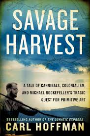 savage harvest a tale of cannibals colonialism and michael