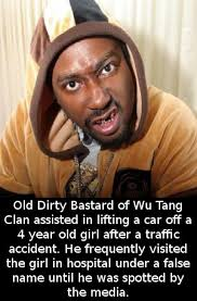Wu Tang Clan Meme - did you know that old dirty bastard of wu tang clan assisted in