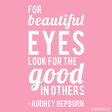 Audrey Hepburn Love Quotes by Create Edit Share Beautiful Eyes Approaching Joy