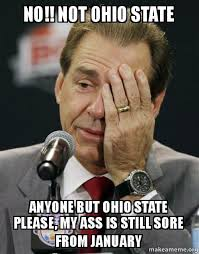 Ohio Meme - no not ohio state anyone but ohio state please my ass is still