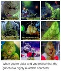 when you realize you grew up to be the grinch funnies