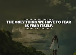 16 of the best quotes on overcoming fear fearless motivation