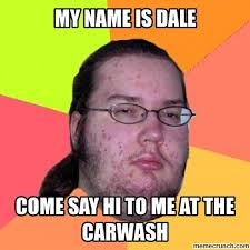 Name Of Memes - name is dale