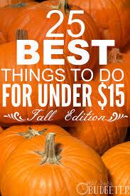 thanksgiving things to do 25 of the best things to do in the fall for under 15 the busy